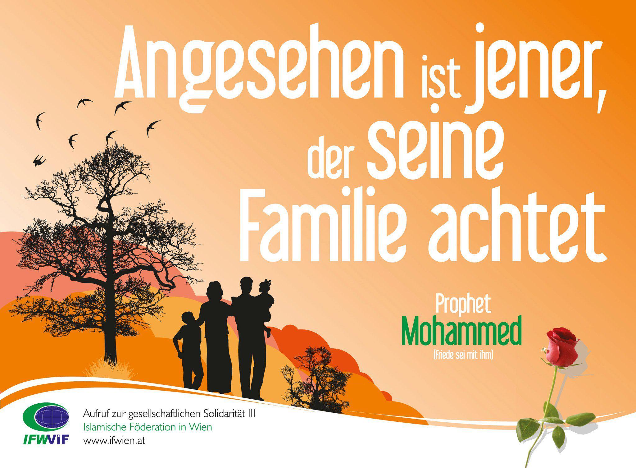 """""""Angesehen ist jener, der seine Familie achtet."""" Prophet Mohammed (Friede sei mit ihm)"""